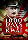 1,000 Days on the River Kwai: The Secret Diary of a British Camp Commandant
