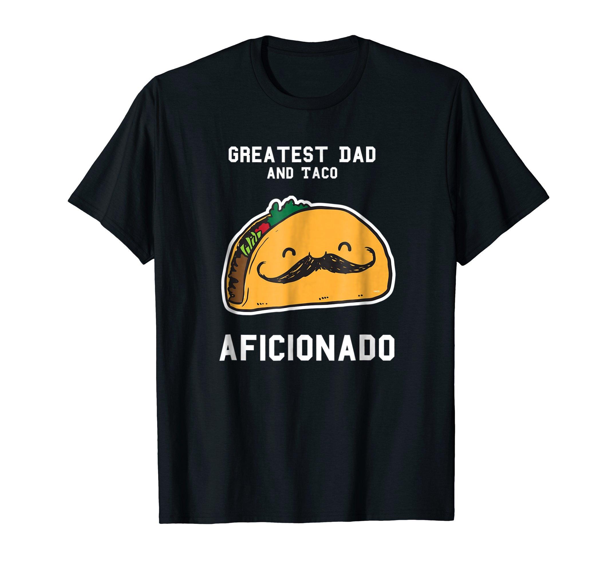 Greatest-Dad-and-Taco-Aficionado-T-Shirt-Fathers-Day-Tee