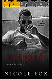 Trapped with the Mob Boss (Petrov Bratva): A Dark Mafia Romance (Russian Crime Brotherhood Book 2)