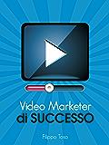 Video Marketer di Successo