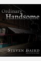Ordinary Handsome Kindle Edition