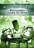Royal Navy At War - A Sailors View: Britannia Goes To War [DVD]