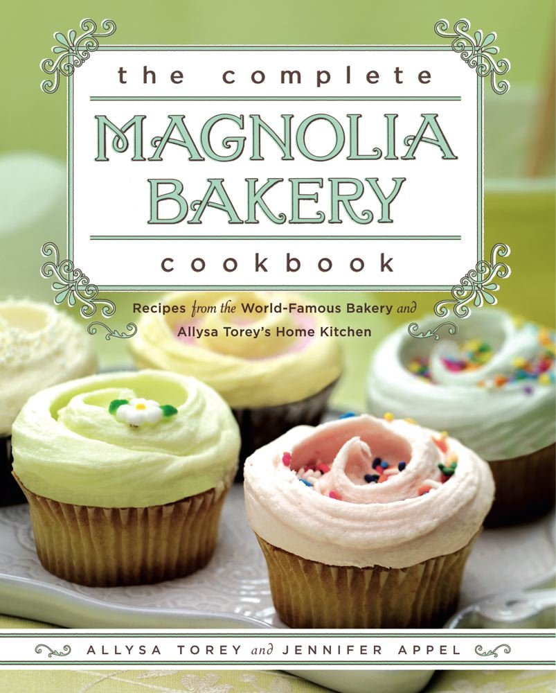 The Complete Magnolia Bakery Cookbook: Recipes from the World-Famous Bakery and Allysa Torey's Home Kitchen by Simon & Schuster