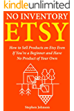 No Inventory Etsy: How to Sell Products on Etsy Even If You're a Beginner and Have No Product of Your Own