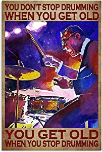 You Don't Stop Drumming When You get Old Poster No Frame; Wall Decor Bedroom, Living Room, Office