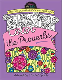 Color The Proverbs An Adult Coloring Book For Your Soul Bible