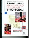 Prontuario per il calcolo di elementi strutturali. Per le Scuole superiori. Con CD-ROM
