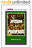 The Wisdom of Proverbs: An Essential Guide