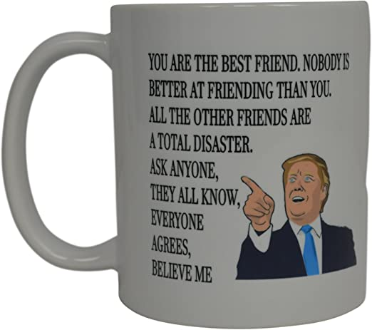 Funny Best Friend Donald Trump Coffee Mug Novelty Cup Gift Idea BFF Rogue River Tactical VV152Z