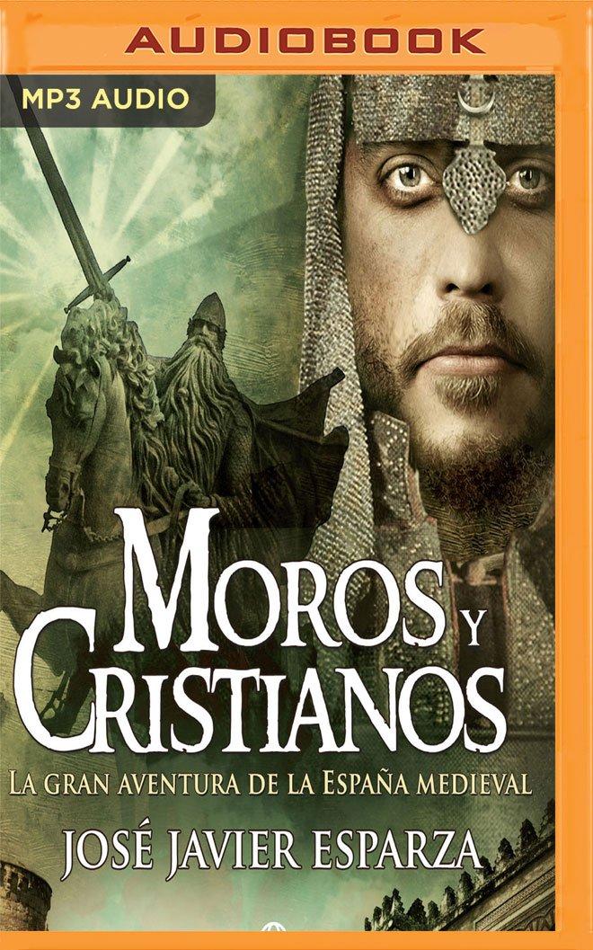 Moros y Cristianos: La Gran Aventura de la Espana Medieval La Reconquista: Amazon.es: Esparza, Javier, Comas, Jaume: Libros