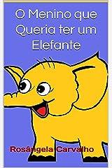 O Menino que Queria ter um Elefante eBook Kindle