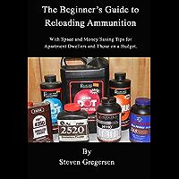 The Beginner's Guide to Reloading Ammunition