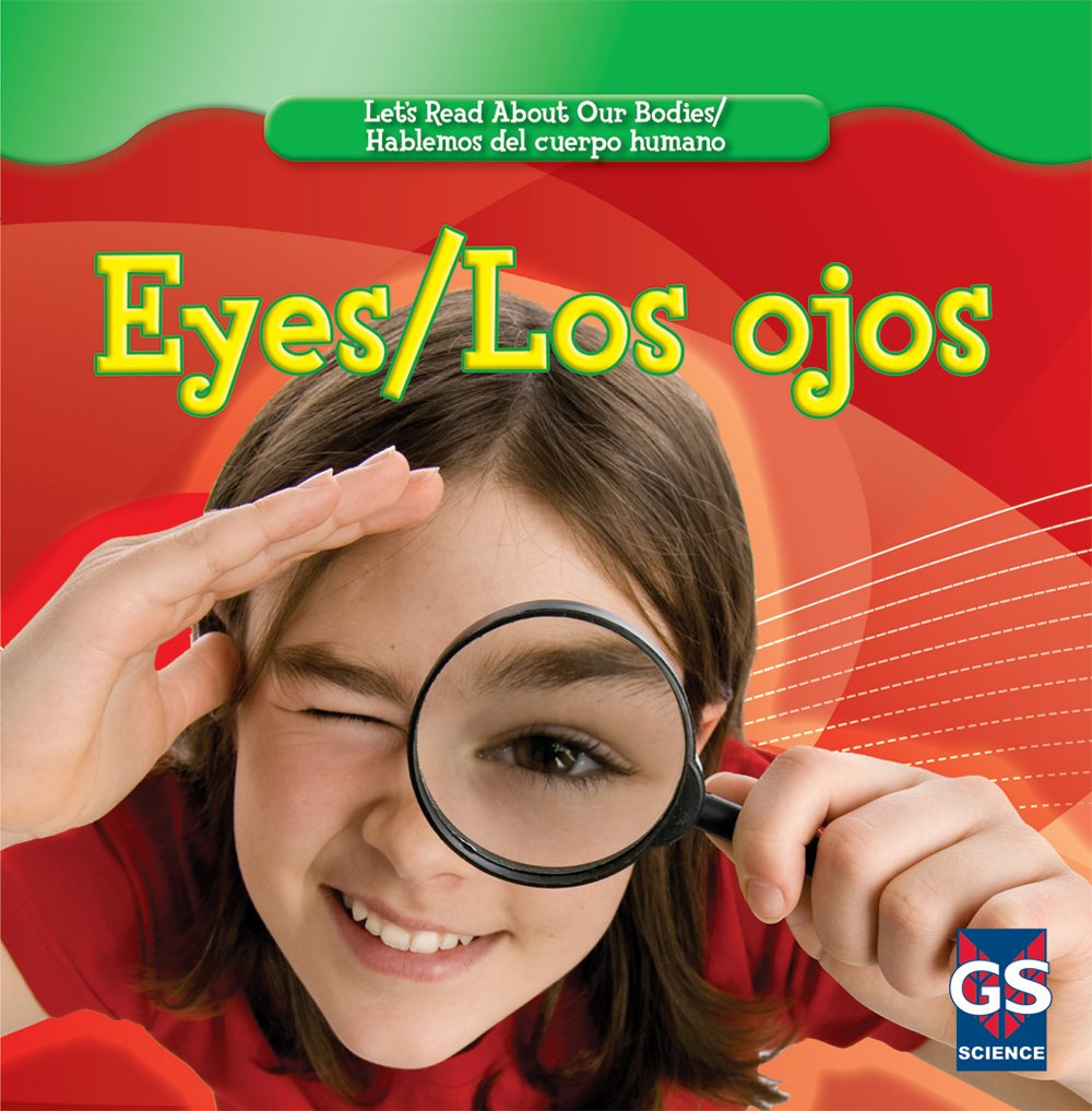 Eyes/ Los ojos (Let's Read About Our Bodies/ Hablemos del cuerpo humano) (English and Spanish Edition)