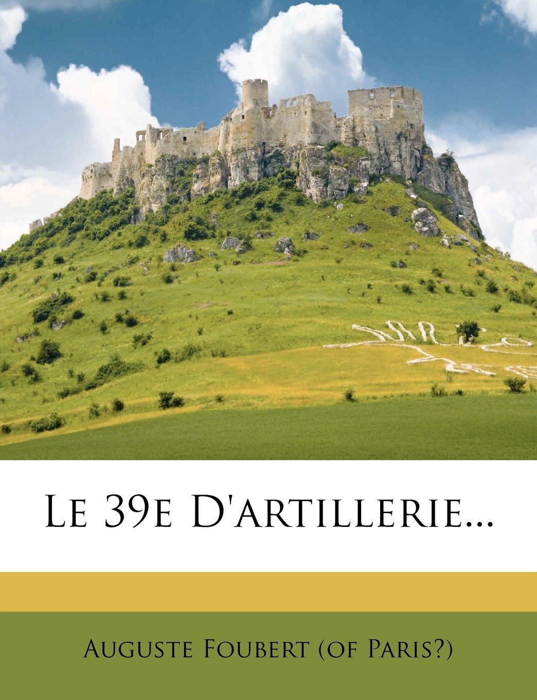 Download Le 39e D'Artillerie... (French Edition) ebook
