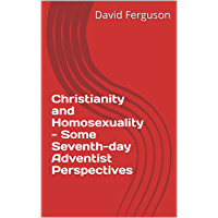 Christianity and Homosexuality - Some Seventh-day Adventist Perspectives book cover