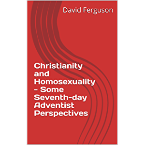 Christianity and Homosexuality - Some Seventh-day Adventist Perspectives