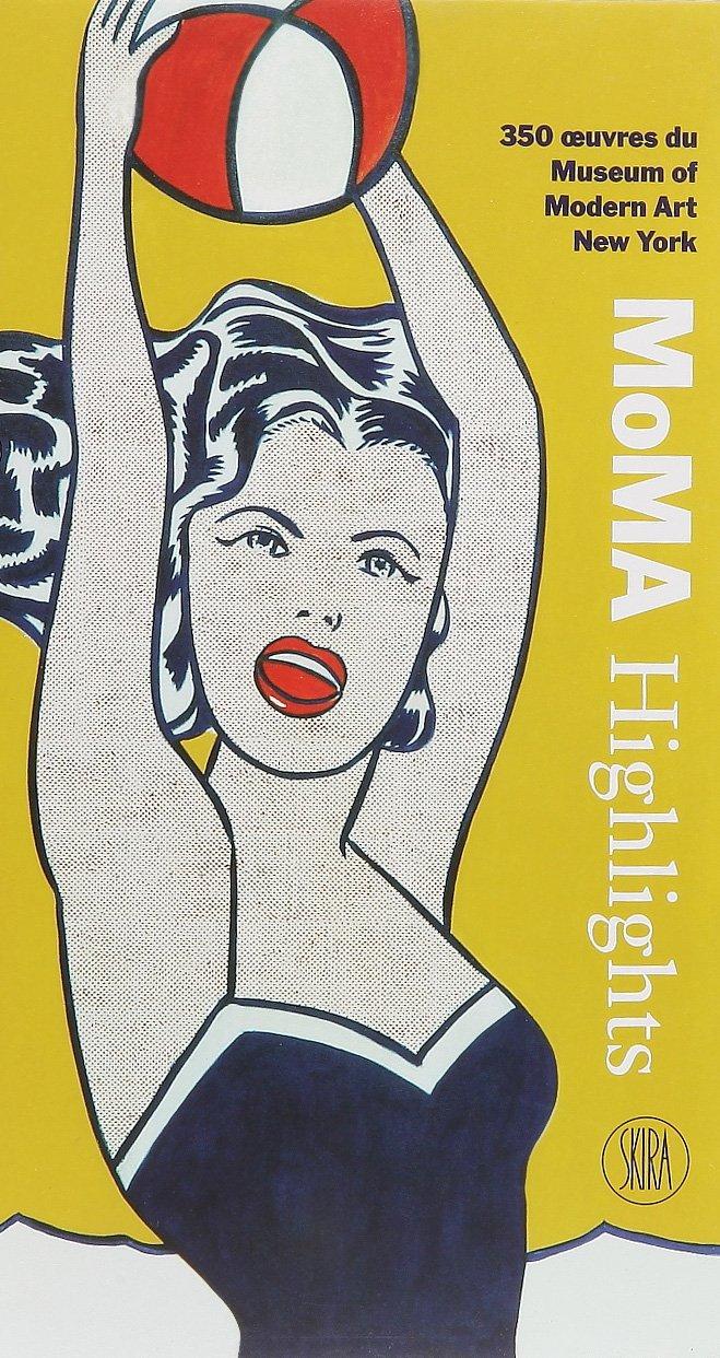 Moma Highlights : 350 oeuvres du Museum of Modern Art New York por Doriana Comerlati