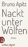 Nackt unter Wölfen: Roman (German Edition)