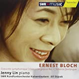 Bloch: Concerto Symphonique; Concerto Grosso No. 1; Scherzo Fantasque