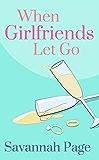 When Girlfriends Let Go