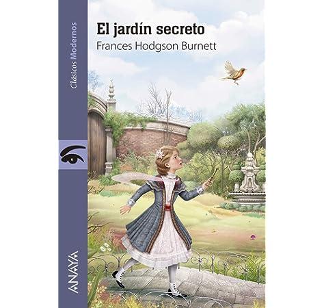 EL JARDIN SECRETO: Amazon.es: Frances Hodgson Burnett: Libros