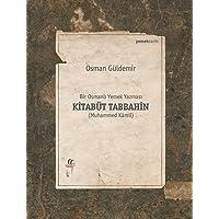 Bir Osmanlı Yemek Yazması Kitabüt Tabbahin: Muhammed Kamil