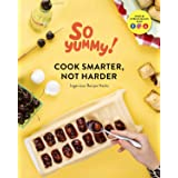 Cook Smarter, Not Harder: Ingenious Recipe Hacks