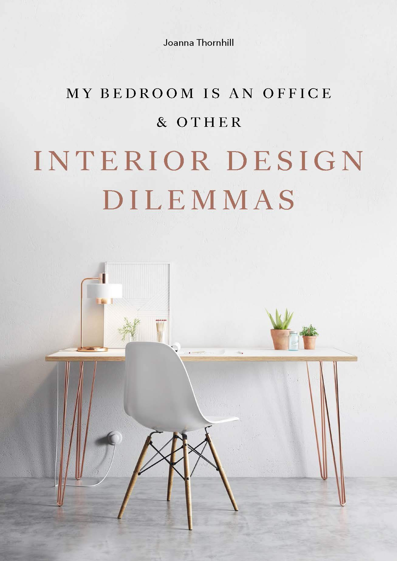 My Bedroom Is An Office Other Interior Design Dilemmas Amazon De Thornhill Joanna Fremdsprachige Bucher