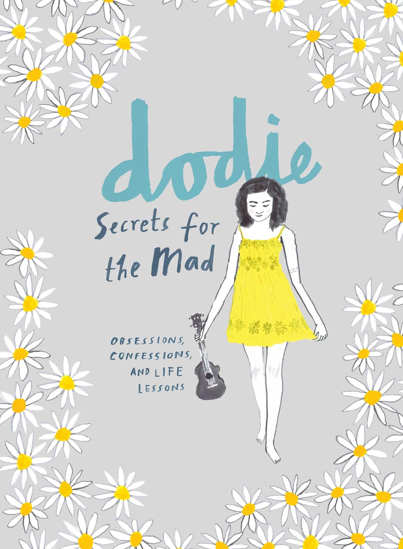 Secrets For The Mad Obsessions Confessions And Life Lessons Dodie Clark 9781501180101 Amazon Books