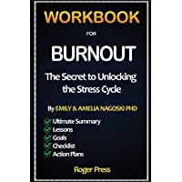 Workbook For Burnout: The Secret to Unlocking the Stress Cycle