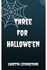 Three for Hallowe'en Kindle Edition