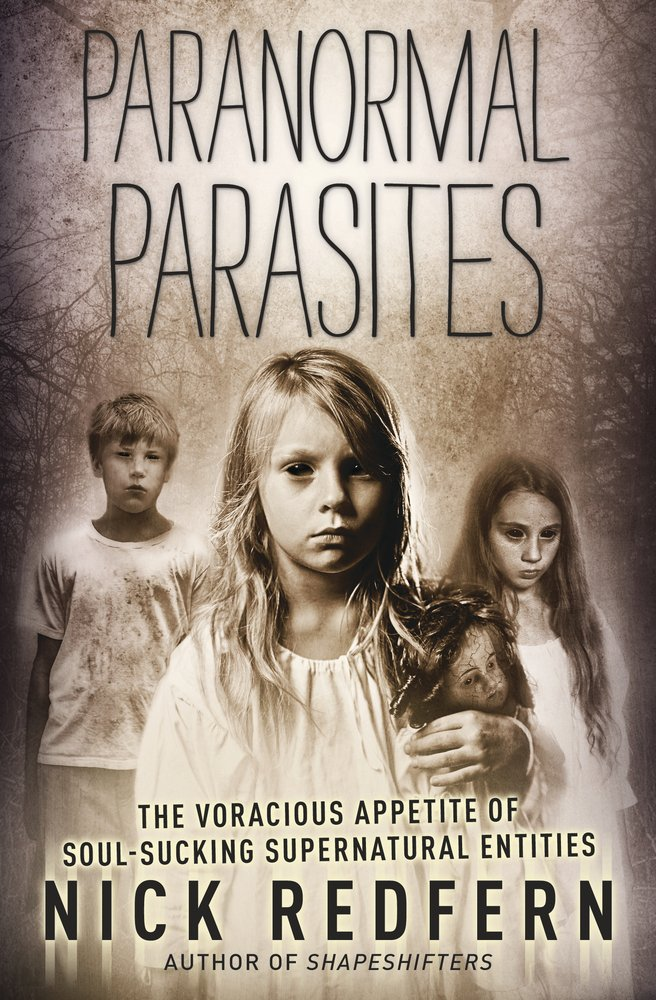 Read Online Paranormal Parasites: The Voracious Appetites of Soul-Sucking Supernatural Entities PDF