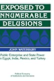 Exposed to Innumerable Delusions: Public Enterprise and State Power in Egypt, India, Mexico, and Turkey: 0