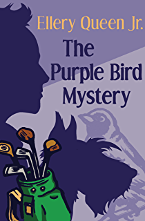 The Purple Bird Mystery (The Ellery Queen Jr. Mystery Stories Book 9)