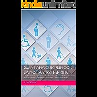 Guía para cumplir con la NOM-034-STPS-2016: Condiciones de seguridad para el acceso y desarrollo de actividades de trabajadores con discapacidad en los centros de trabajo
