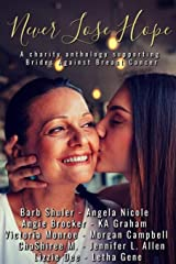 Never Lose Hope: A charity anthology supporting Brides Against Breast Cancer Paperback