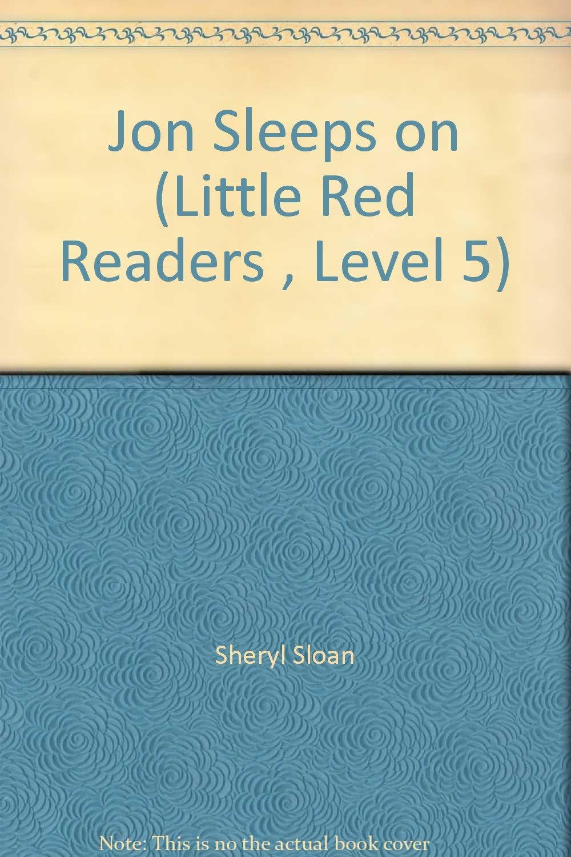Jon Sleeps on (Little Red Readers , Level 5) pdf epub