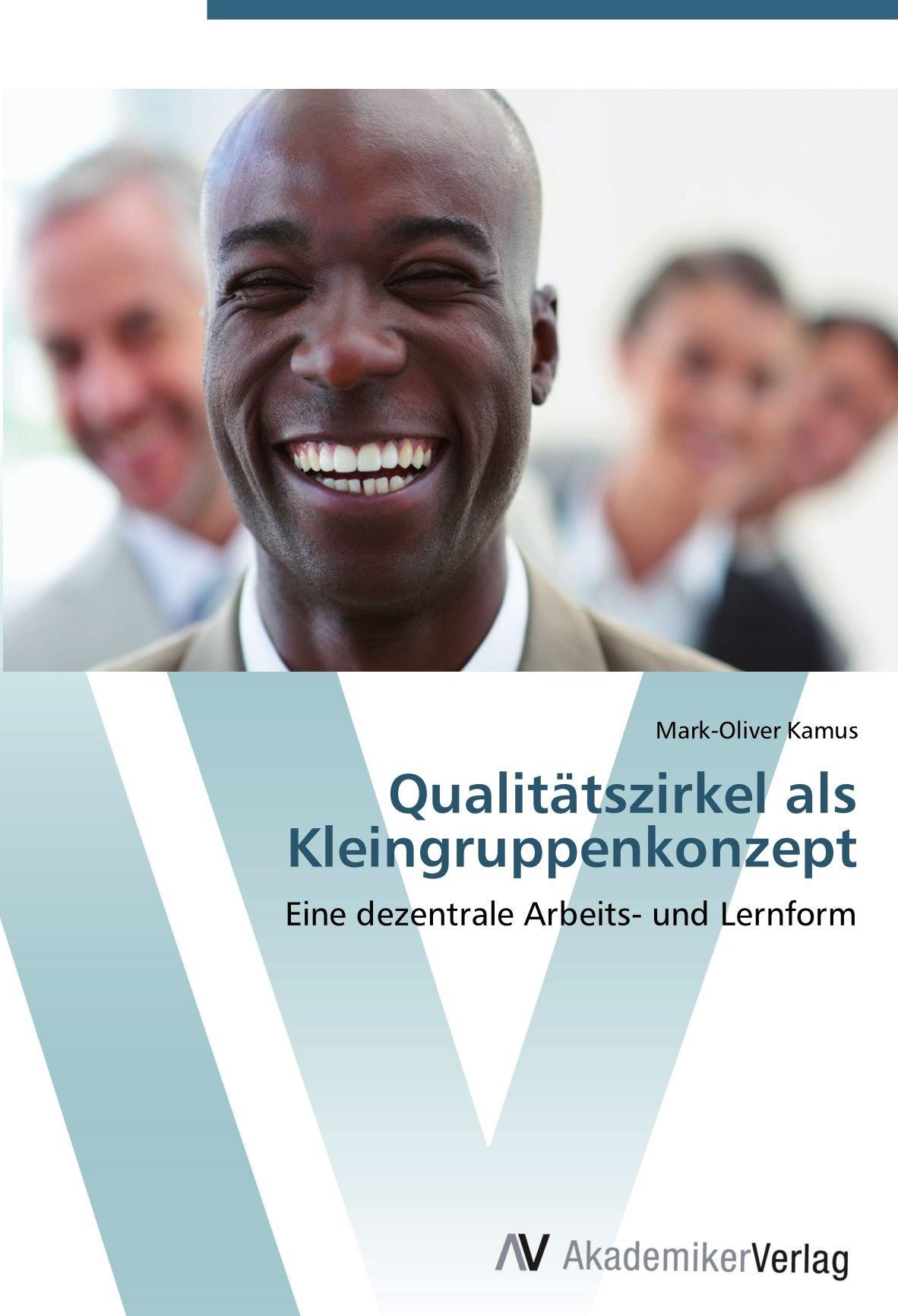 Download Qualitätszirkel als Kleingruppenkonzept: Eine dezentrale Arbeits- und Lernform (German Edition) ebook