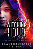 Witching Hour: From the Federal Witch Series (The Fairy Locket Book 1) (English Edition)