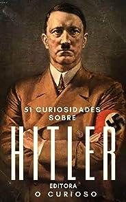 51 Curiosidades sobre Hitler