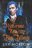 The Mysterious and Amazing Blue Billings (A Black and Blue Novel)
