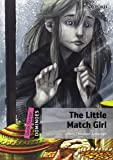 Dominoes 2nd Edition Quick Starter Quick S:Little Match Girl (Dominoes Quick Starter)