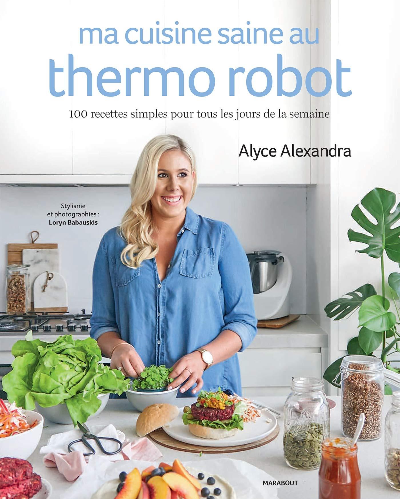 Ma cuisine saine au thermo robot: 31653: Amazon.es: Alexandra, Alyce: Libros en idiomas extranjeros