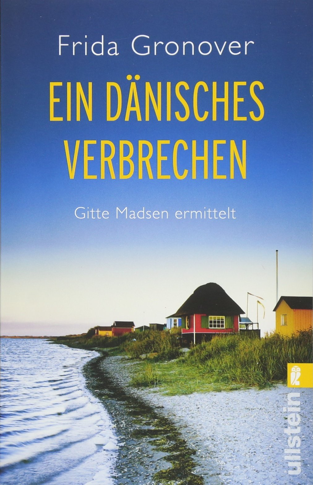 Ein dänisches Verbrechen: Gitte Madsen ermittelt Taschenbuch – 8. Juni 2018 Frida Gronover Ullstein Taschenbuch 3548289673 Belletristik / Kriminalromane