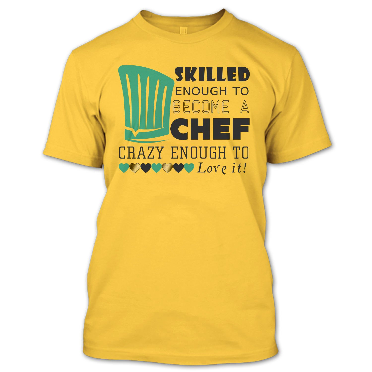 Skilled Enough To Become A Chef T Shirt, I'm A Coolest Chef T Shirt I' m A Coolest Chef T Shirt