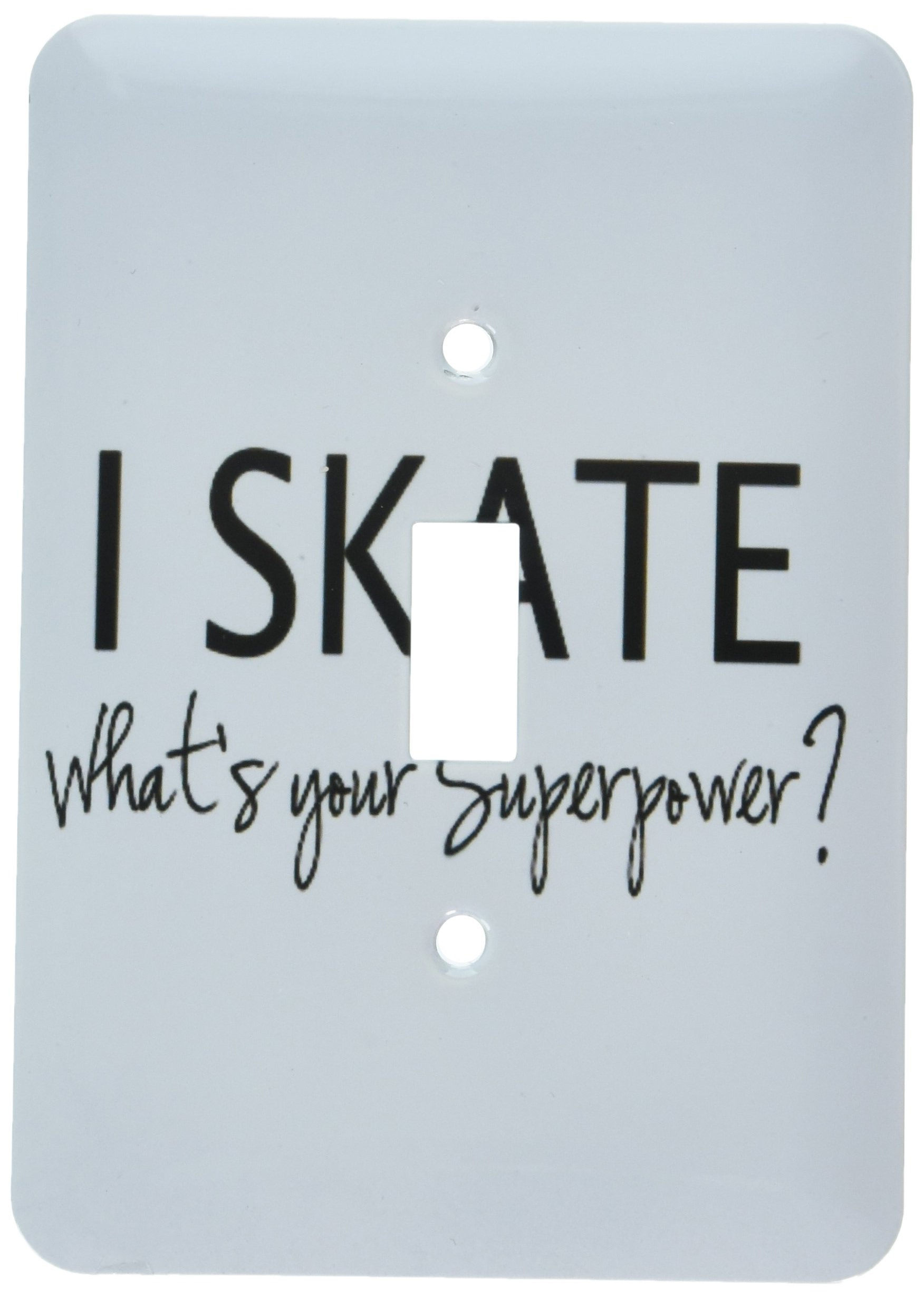 3dRose lsp_194467_1 I Skate Whats Your Superpower Fun Gift for Skater Boys and Girls Light Switch Cover