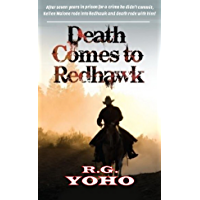 Death Comes To Redhawk: The Journey Of Kellen Malone: A Western Adventure (The Kellen Malone Western Series Book 1) (English Edition)