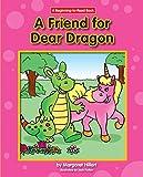 A Friend for Dear Dragon (Beginning-to-Read: Dear Dragon)