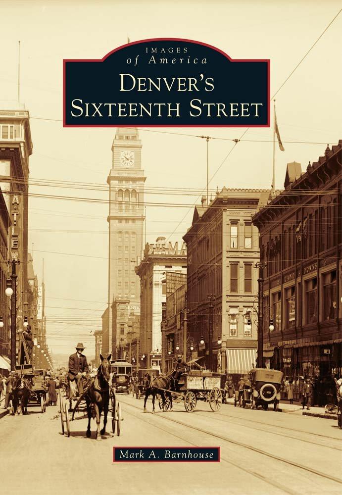 Read Online Denver's Sixteenth Street (Images of America) pdf