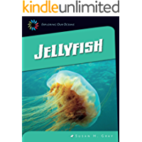 Jellyfish (21st Century Skills Library: Exploring Our Oceans) (English Edition)
